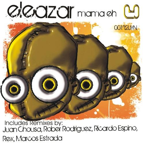 Eleazar - Mama Eh (Rober Rodriguez Remix)