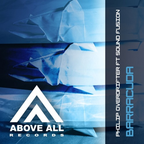 Philip Overdrifter Feat. Sound Fusion - Barracuda (Original Mix) [Above All Records]