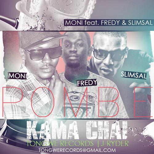Moni feat. Freddy X Slim Sal - Pombe Kama Chai