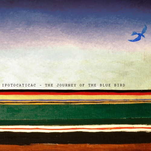 IPOTOCATICAC - THE JOURNEY OF THE BLUE BIRD - THE JOURNEY OF THE BLUE BIRD EP - ATOMES MUSIC