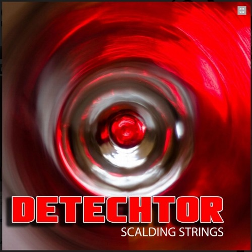 DeTechtor - Scalding Strings (Preview)