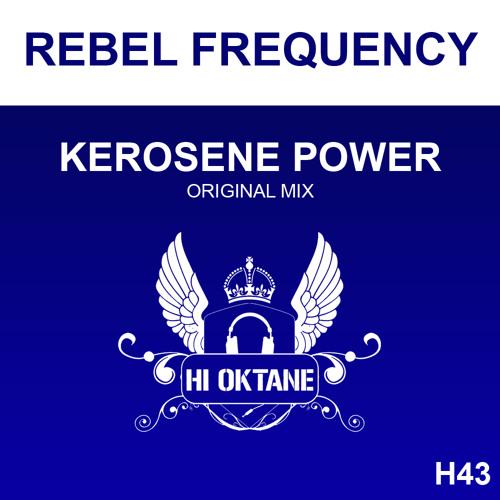 HI OKT 043 - Rebel Frequency - Kerosene Power