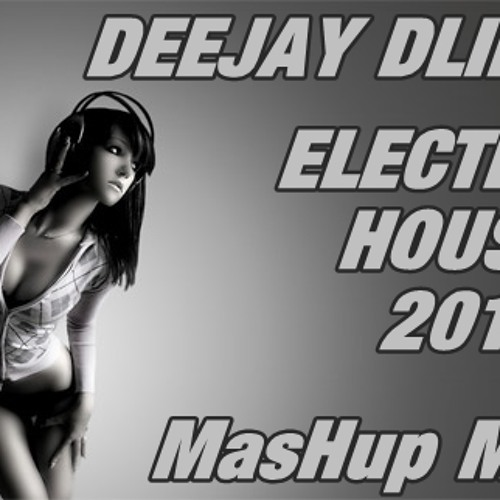 DEEJAY DLINK-Electro House Mix(Come To The Club)Mashup