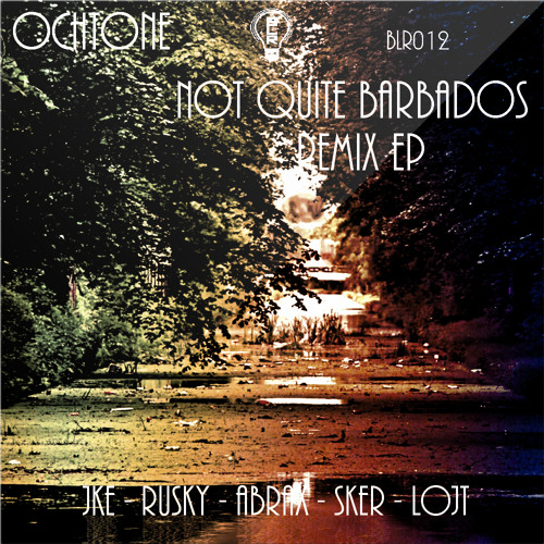 Ochtone - foundations (JKE Remix) [BLR012 'Ochtone - Not Quite Barbados Remix EP']