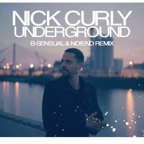 Nick Curly - Underground - B-sensual & No!end Remix