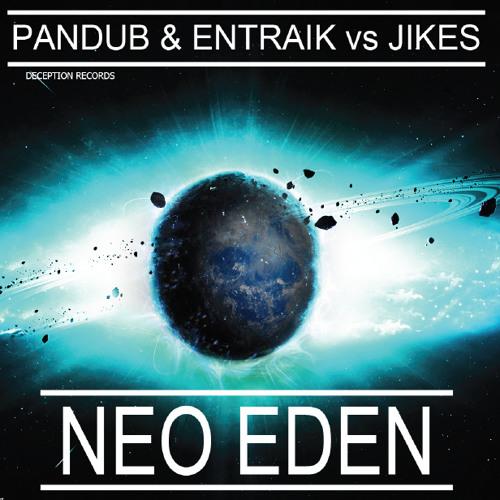 Pandub & Entraik VS JIKES - Neo Eden (IncineratuZ Remix)