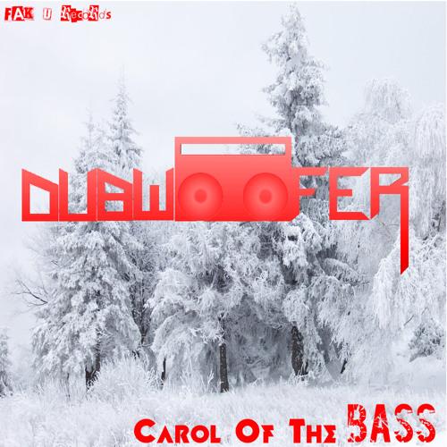 Dubwoofer - Carol Of the Bass (Now on DrumNBass.NET!)