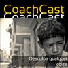 CoachCast 3 - Desculpa qualquer coisa