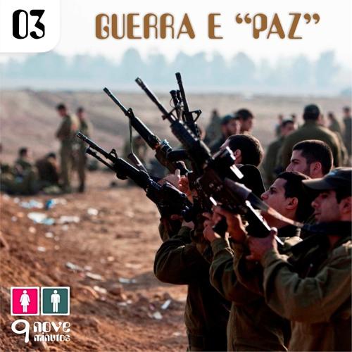 "03. Guerra e ""Paz"""