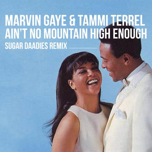 Marvin Gaye & Tammi Terrell - Ain't no Mountain High Enough (Sugar Daadies Remix)