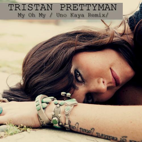 Tristan Prettyman - My Oh My (Uno Kaya Remix)
