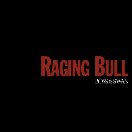 Boss & Swan - Raging Bull