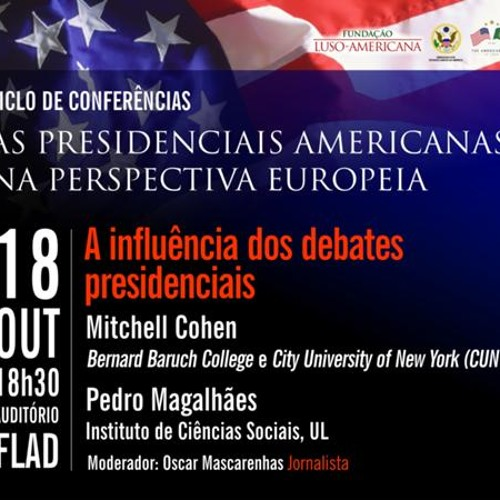 "A influência dos debates presidenciais - Ciclo ""As Presidenciais Americanas na Perspectiva Europeia"""