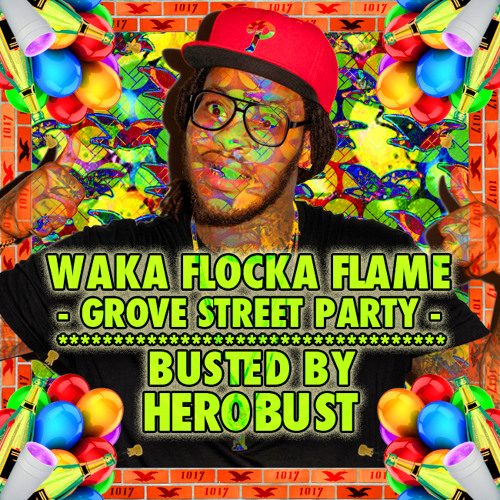 Waka Flocka Flame - Grove St. Party (BUSTED by HeRobust)