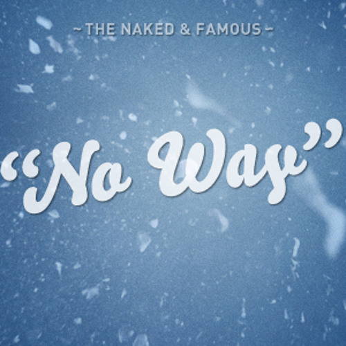 The Naked and Famous - No Way (Arctic Moon Remix) [FREE DOWNLOAD]