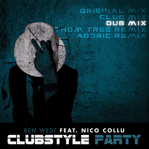 [Preview] Ben West ft. Nico Collu / Clubstyle Party [Dub Mix]