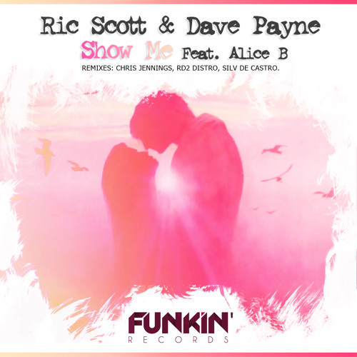Ric Scott and Dave Payne with Alice B - Show Me (Silv De Castro Remix) Preview