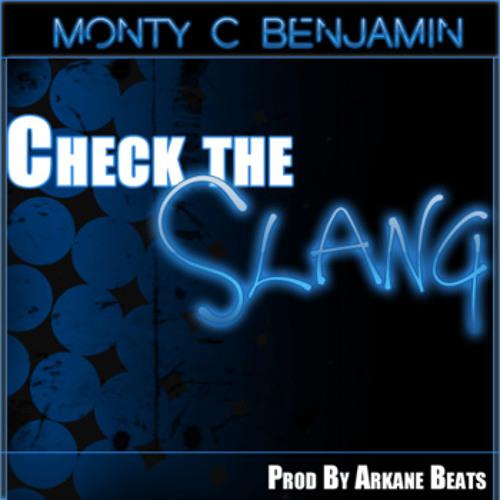 Monty C. Benjamin - Check The Slang (Prod. By Arkane Beats)