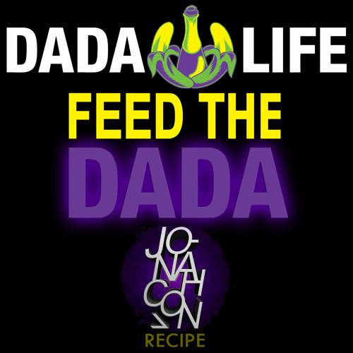Dada Life - Feed The Dada (Jonah Con recipe)