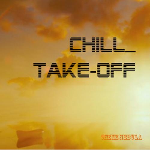 Chill Take-Off (Max Volume Please)