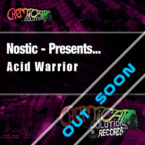 Nostic - Acid Warrior [TBA-Chemical Solutions Records]