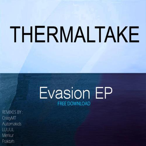 THERMALTAKE - Evasion (Original Mix)