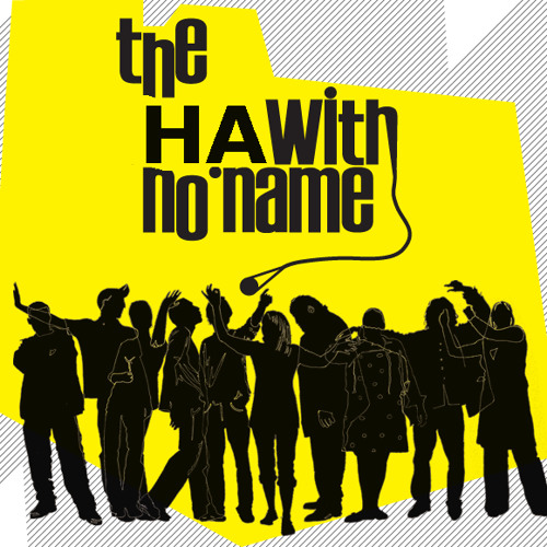 The HA with NO NAME