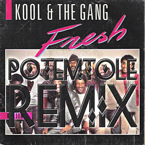 Kool & The Gang - Fresh (PotemTole Remix)