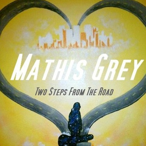 "Mathis Grey-There's Only Me and You-A Hero's Place off ""Two Steps From The Road"" album"