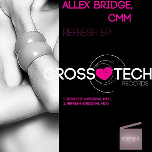 Allex Bridge, CMM - Refresh (Original Mix) (2012-12-01)