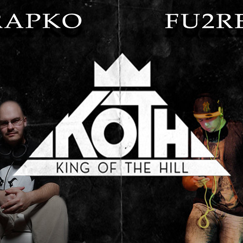 King of the Hill - Rapko and Fu2re Troublez