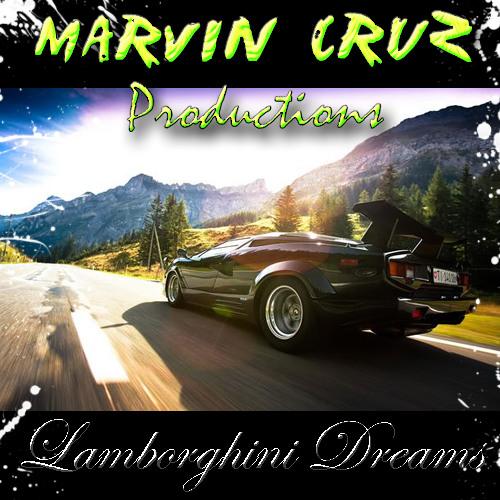 Marvin Cruz - Lamborghini Dreams