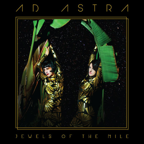 Jewels of the Nile - AD ASTRA EP
