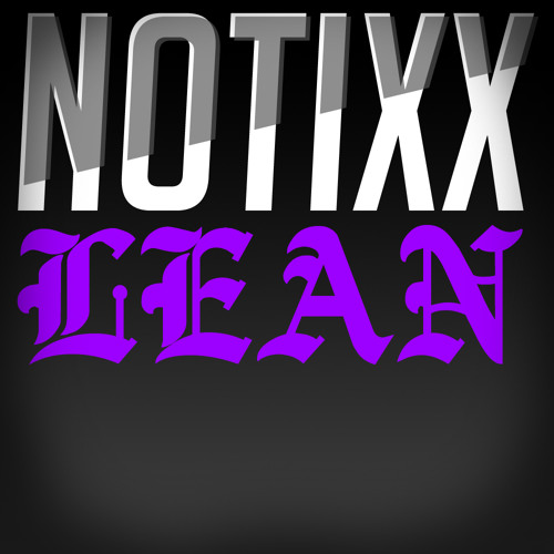 Notixx - LEAN (FREE DOWNLOAD FOR 8000 FANS)
