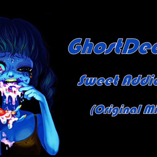 Ghostdead-Sweet Addiction(Original Mix)