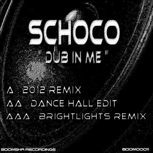 Schoco - Dub In Me (2012 Remix) [clip - Boomsha Recordings]