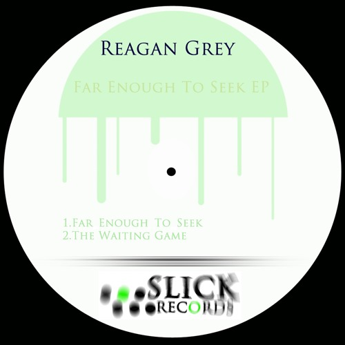 Reagan Grey - Far Enough To Seek EP |SLK041|