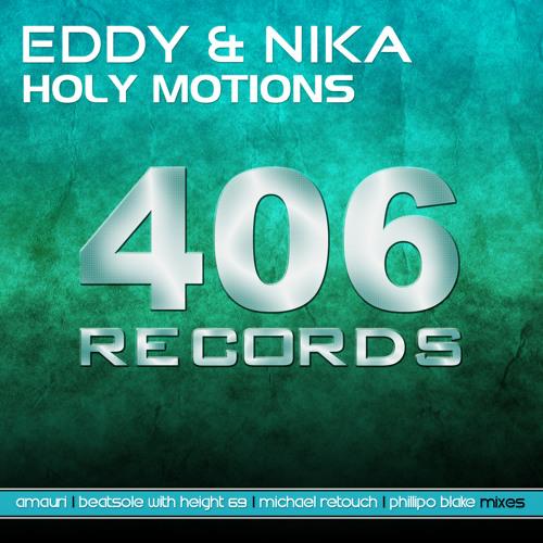 EDDY & Nika - Holy Motion (Original Mix)