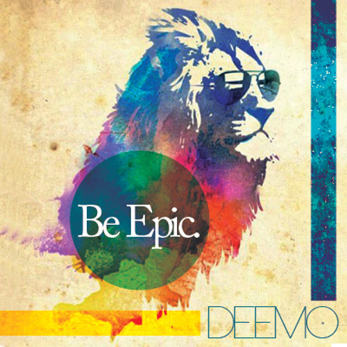 Deemo - Be Epic (Original Mix)