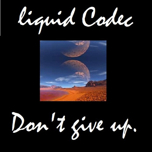 iball records . Liquid Codec... Dont give up