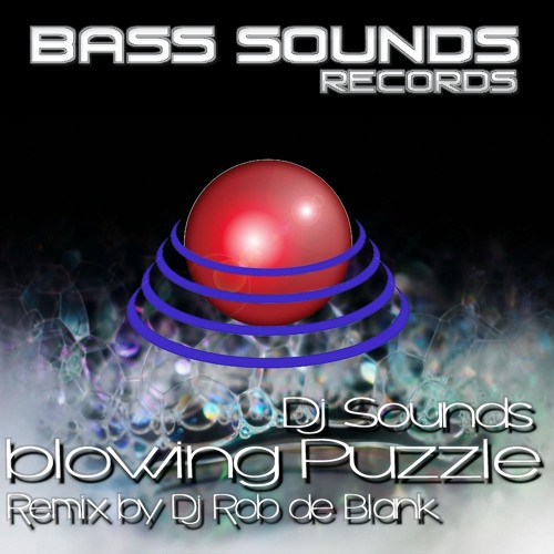 DJ Sounds - Blowing Puzzle on Beatport ...OUT NOW and other.....