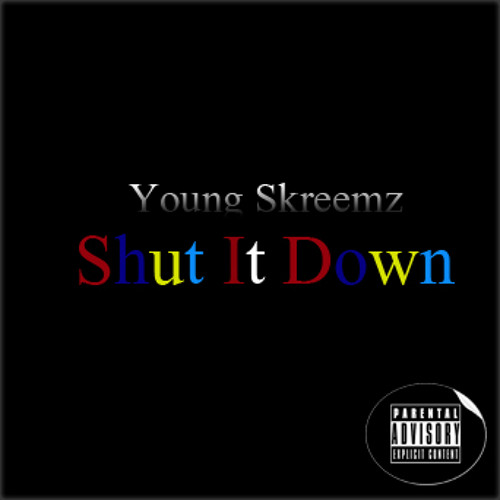 Young Skreemz - Shut It Down (Produced By @YoungSkreemz)