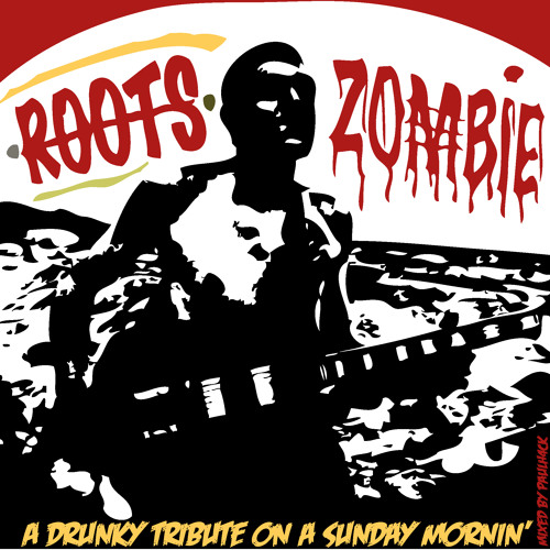 Mix Dub - A drunky tribute to Roots Zombie on a Sunday mornin'