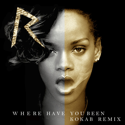 Rihanna - Where have you been (Kokab Remix) FREEDOWNLOAD