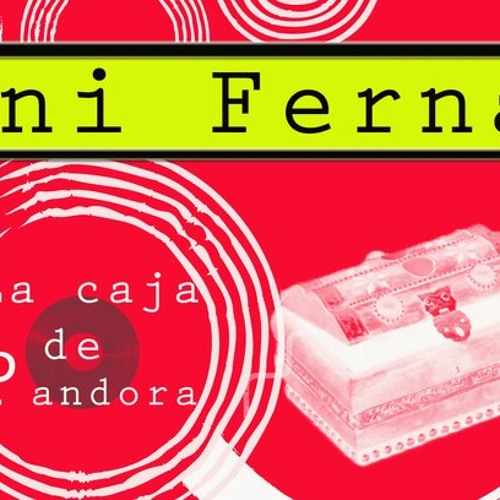 Dani Ferna -- La caja de Pandora MASHUP ¡¡FREE DOWNLOAD¡¡