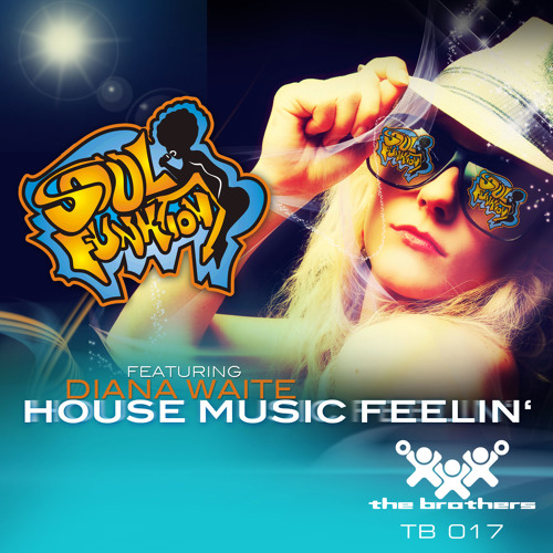 Soulfunktion feat. Diana Waite - House Music Feelin' - Classic Vocal Mix