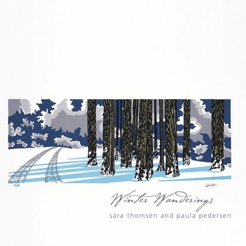 Winter Wanderings: Sara Thomsen & Paula Pedersen