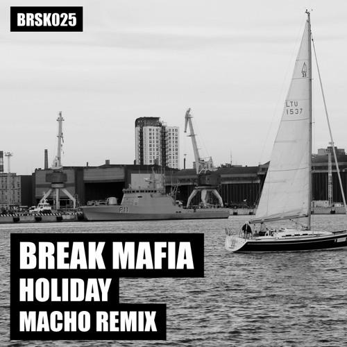 Break Mafia - Holiday (Macho Remix) [BRSK025] [CLIP]
