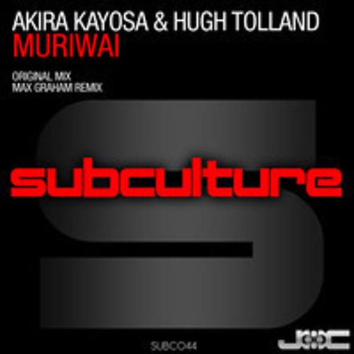 Akira Kayosa & Hugh Tolland - Muriwai (Original Mix) [Subculture]