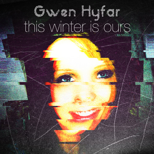Gwen Hyfar - This Winter Is Ours EP